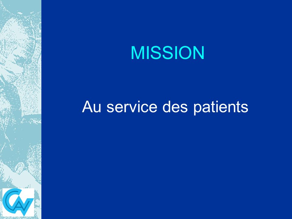 MISSION Au service des patients
