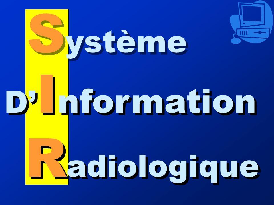 S ystème D I nformation R adiologique