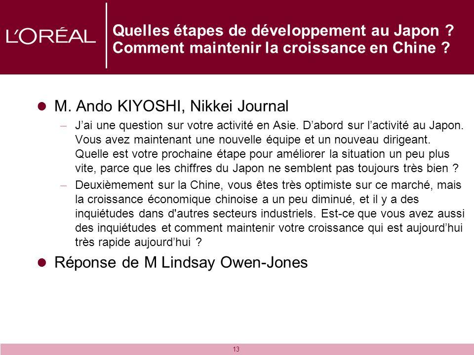 13 Quelles étapes de développement au Japon ? Comment maintenir la croissance en Chine ? M. Ando KIYOSHI, Nikkei Journal –Jai une question sur votre a