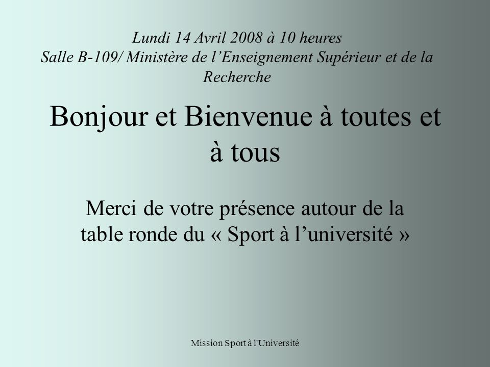 Mission Sport à l Université Merci à tous pour votre participation et vos contributions.