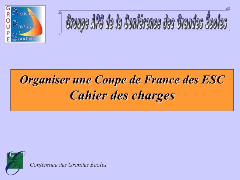 Conférence des Grandes Écoles Organiser une Coupe de France des ESC Cahier des charges