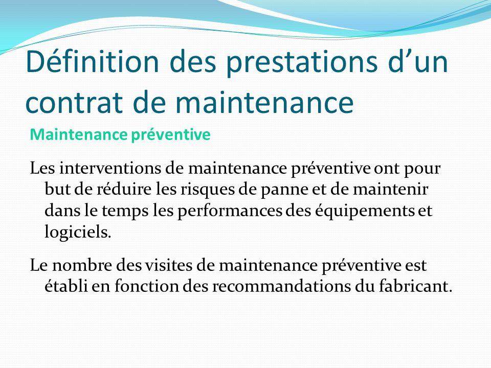 Définition des prestations dun contrat de maintenance Maintenance préventive Les interventions de maintenance préventive ont pour but de réduire les r