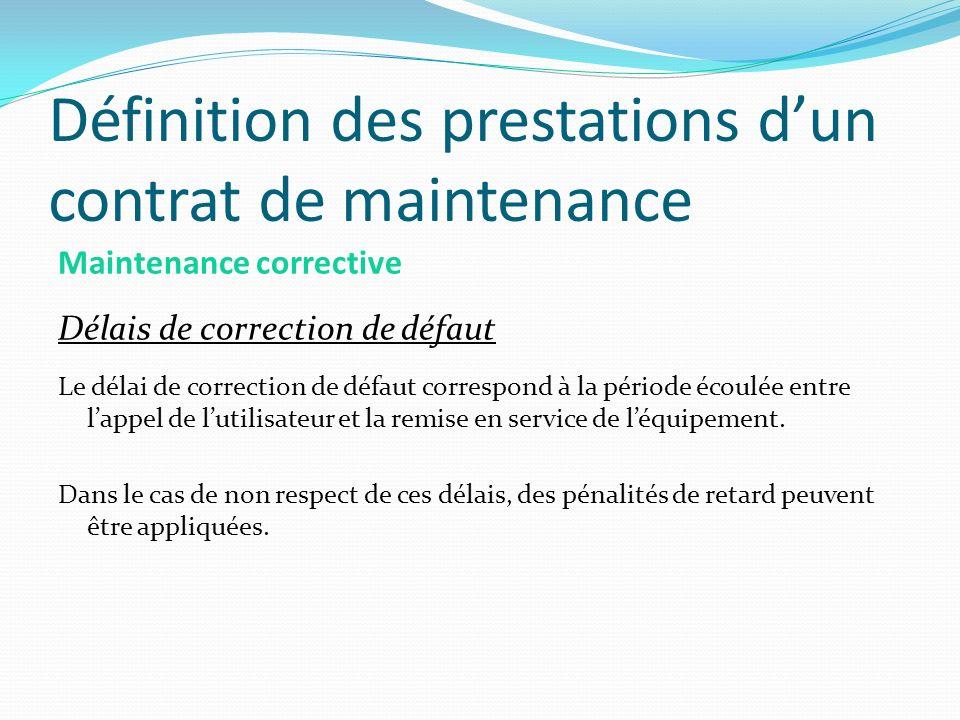 Définition des prestations dun contrat de maintenance Maintenance corrective Délais de correction de défaut Le délai de correction de défaut correspon