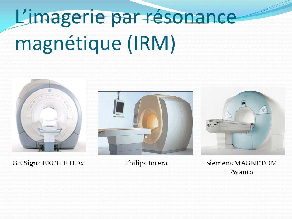 Limagerie par résonance magnétique (IRM) GE Signa EXCITE HDxPhilips InteraSiemens MAGNETOM Avanto