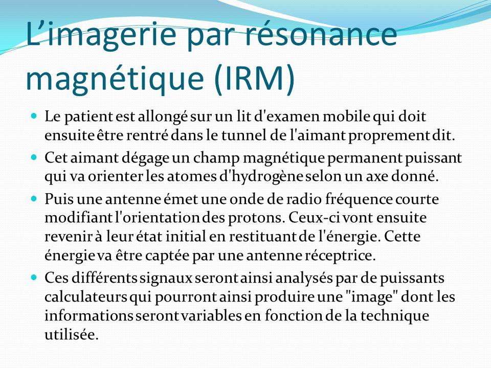 Limagerie par résonance magnétique (IRM) Le patient est allongé sur un lit d'examen mobile qui doit ensuite être rentré dans le tunnel de l'aimant pro