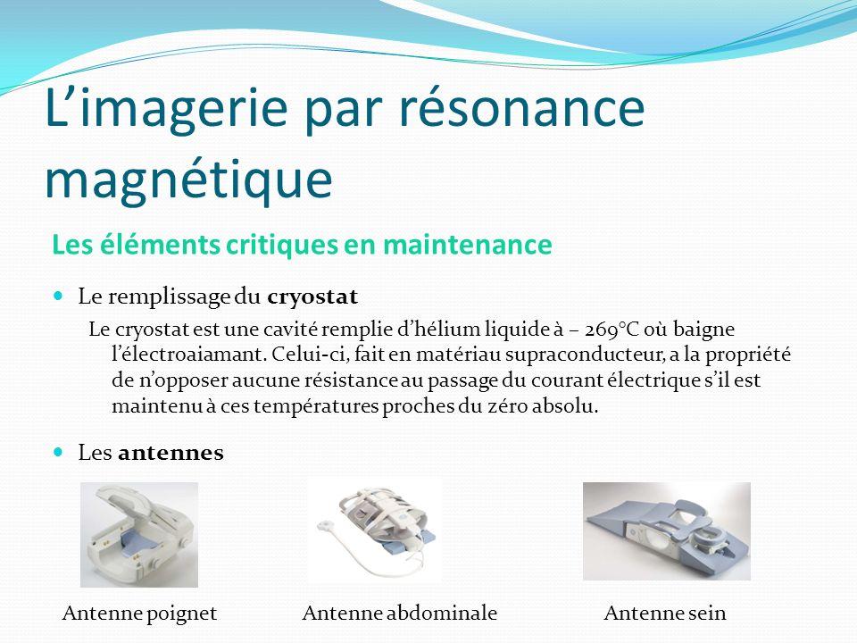 Limagerie par résonance magnétique Les éléments critiques en maintenance Le remplissage du cryostat Le cryostat est une cavité remplie dhélium liquide
