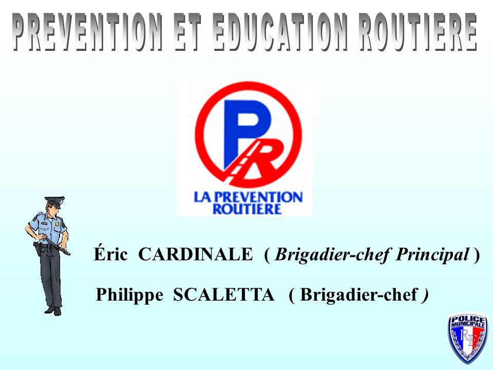 Philippe SCALETTA ( Brigadier-chef ) Éric CARDINALE ( Brigadier-chef Principal )