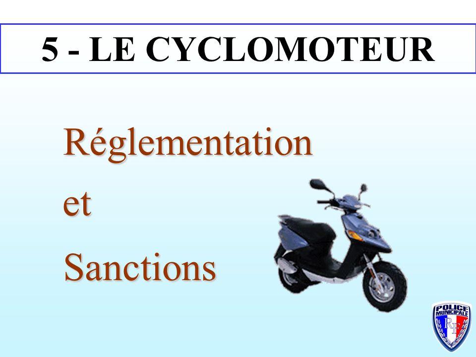 Réglementation Sanctions et 5 - LE CYCLOMOTEUR