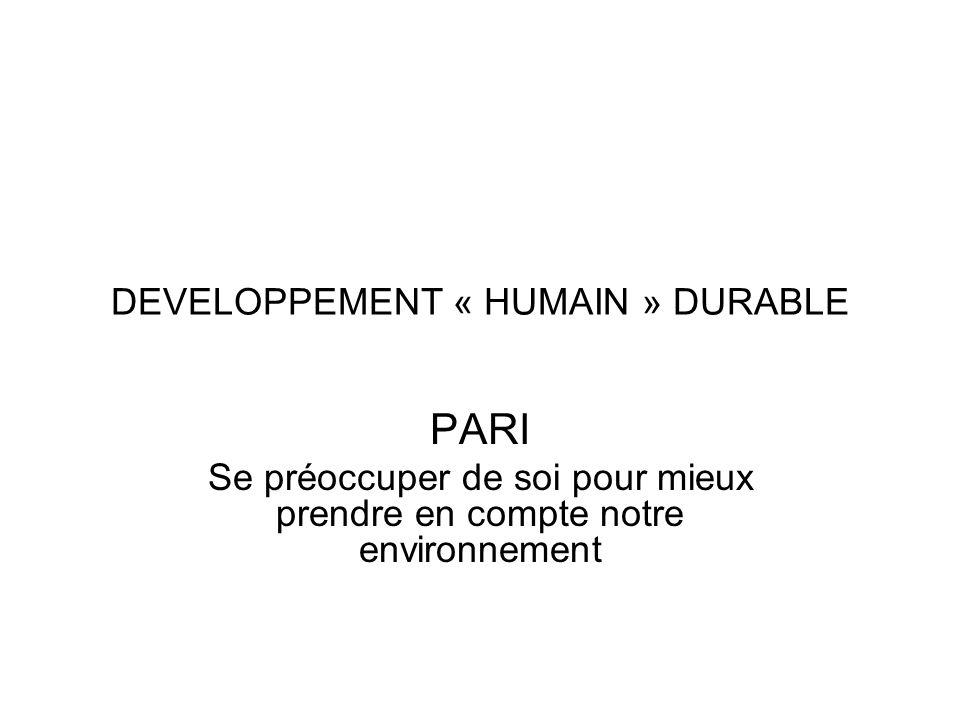 DEVELOPPEMENT « HUMAIN » DURABLE une approche complexe ou peut on parler de développement durable à propos du corps Développement/entretien: le programme héréditaire rend visible le développement; il nous fait en même temps « don » dun potentiel dextension par éducation (coordination, latéralisation, équilibre…).