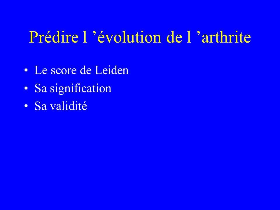 Prédire l évolution de l arthrite Le score de Leiden Sa signification Sa validité
