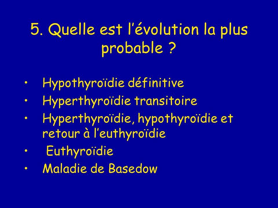 5.Quelle est lévolution la plus probable .