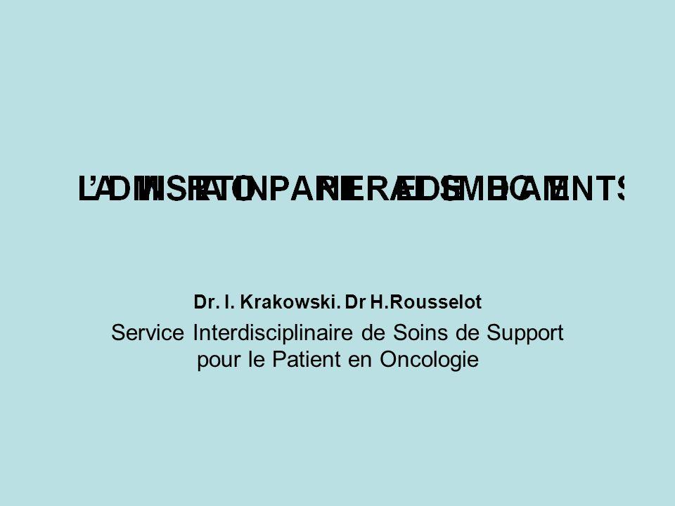 Dr. I. Krakowski. Dr H.Rousselot Service Interdisciplinaire de Soins de Support pour le Patient en Oncologie