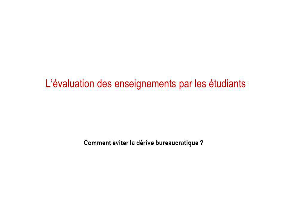 Lévaluation des enseignements par les étudiants Comment éviter la dérive bureaucratique ?