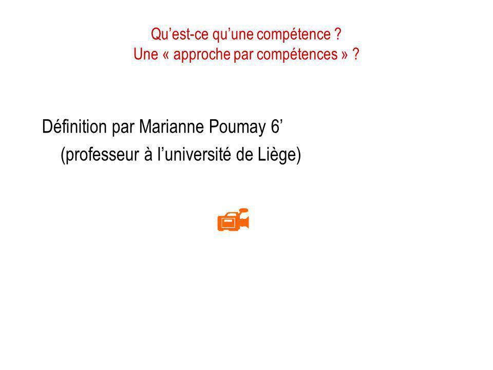 Quest-ce quune compétence ? Une « approche par compétences » ? Définition par Marianne Poumay 6 (professeur à luniversité de Liège)