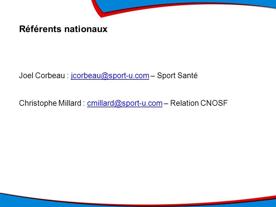 Référents nationaux Joel Corbeau : jcorbeau@sport-u.com – Sport Santéjcorbeau@sport-u.com Christophe Millard : cmillard@sport-u.com – Relation CNOSFcm