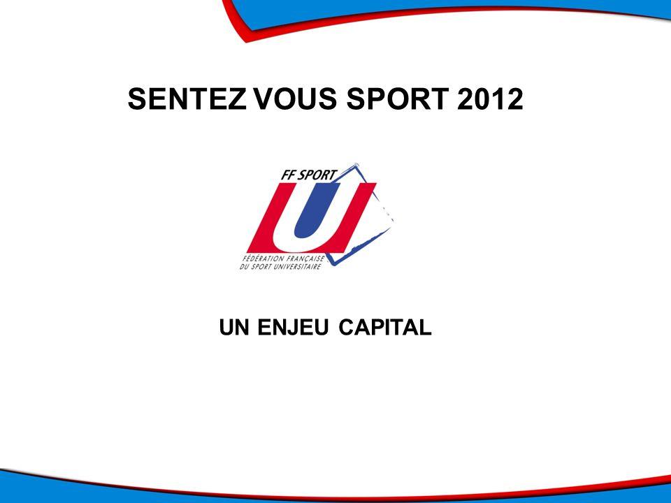 SENTEZ VOUS SPORT 2012 UN ENJEU CAPITAL