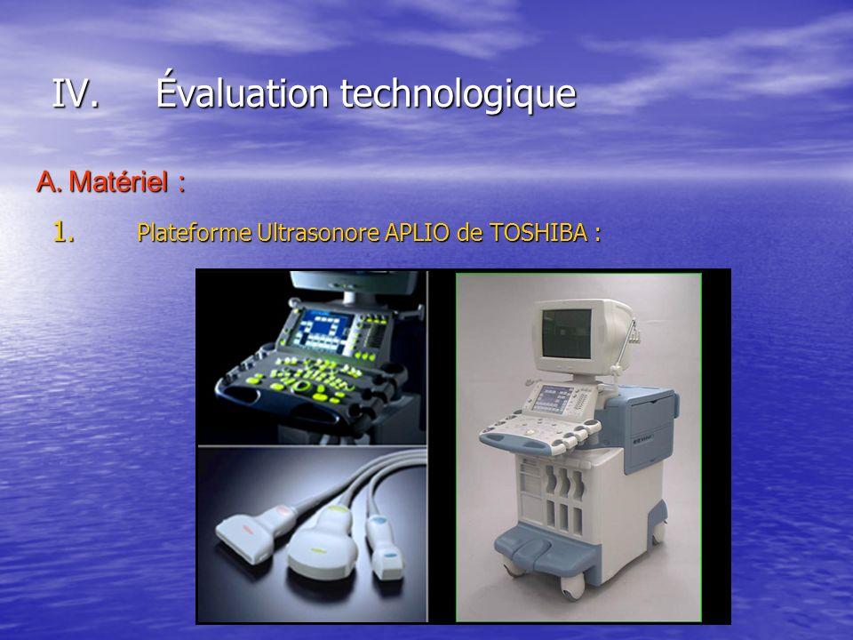 1. Plateforme Ultrasonore APLIO de TOSHIBA : IV.Évaluation technologique A.Matériel :