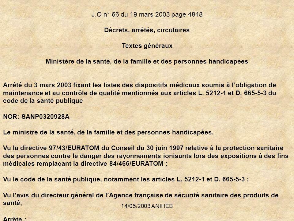 J.O n° 66 du 19 mars 2003 page 4848 Décrets, arrêtés, circulaires Textes généraux Ministère de la santé, de la famille et des personnes handicapées Ar