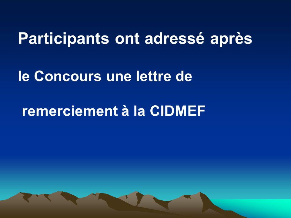 Participants ont adressé après le Concours une lettre de remerciement à la CIDMEF