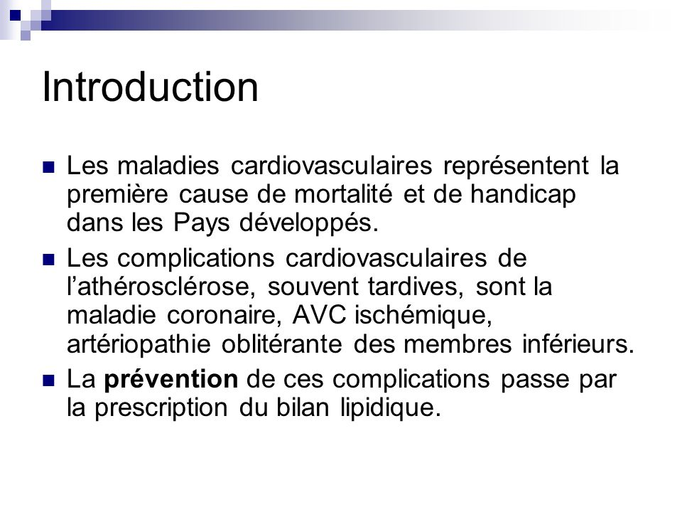 Introduction Les maladies cardiovasculaires représentent la première cause de mortalité et de handicap dans les Pays développés. Les complications car