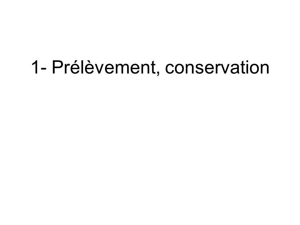1- Prélèvement, conservation