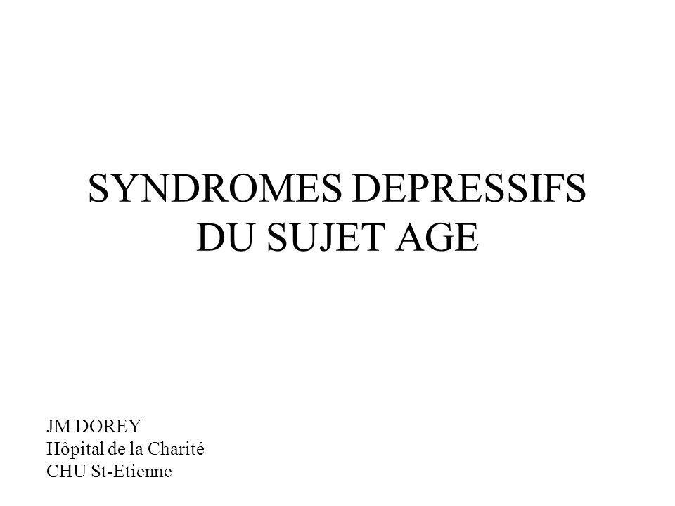 Syndrome dépressif: présentation classique Critéres DSM IV: épisode dépressif majeur (5 critères) –1) Humeur dépressive continue.