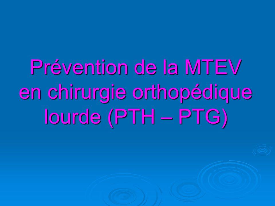 Prévention de la MTEV en chirurgie orthopédique lourde (PTH – PTG)