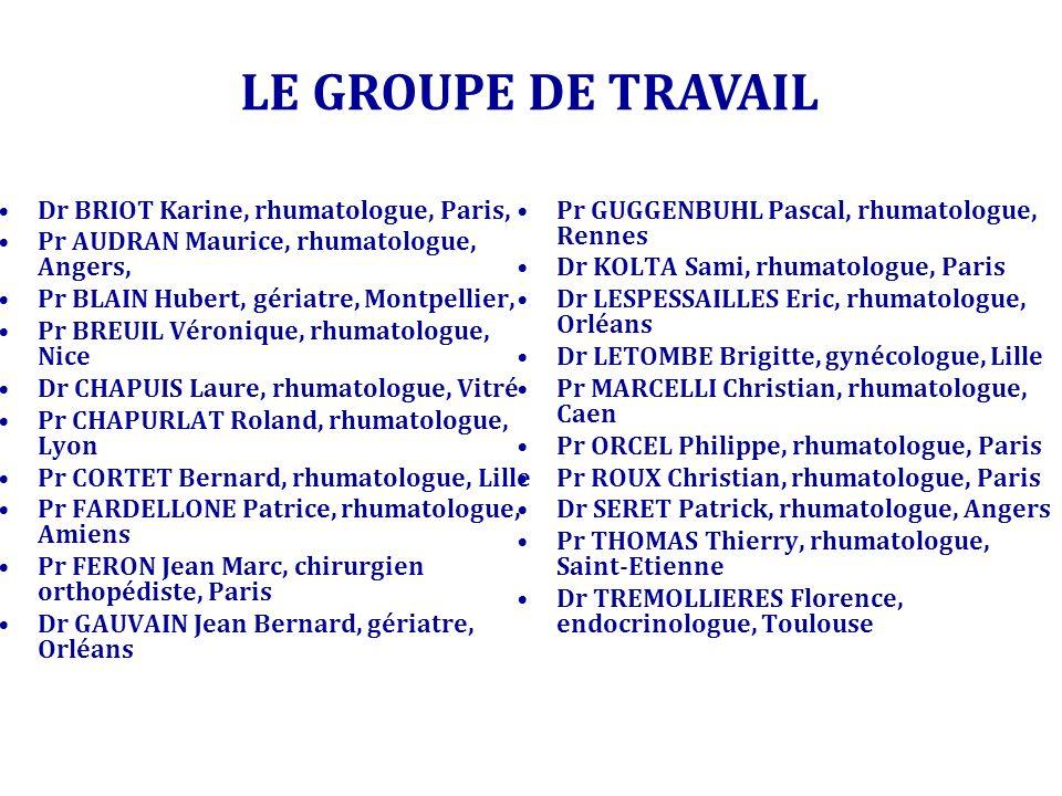 LE GROUPE DE TRAVAIL Dr BRIOT Karine, rhumatologue, Paris, Pr AUDRAN Maurice, rhumatologue, Angers, Pr BLAIN Hubert, gériatre, Montpellier, Pr BREUIL