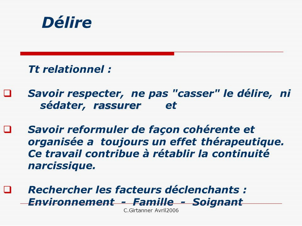 C.Girtanner Avril2006 Tt relationnel : rassurer Savoir respecter, ne pas
