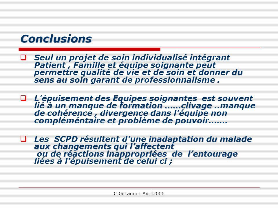 C.Girtanner Avril2006 Conclusions du sens au soin Seul un projet de soin individualisé intégrant Patient, Famille et équipe soignante peut permettre q