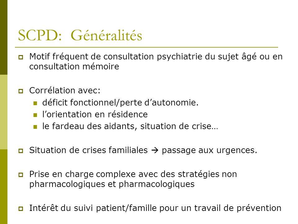 SCPD: Généralités Motif fréquent de consultation psychiatrie du sujet âgé ou en consultation mémoire Corrélation avec: déficit fonctionnel/perte dauto