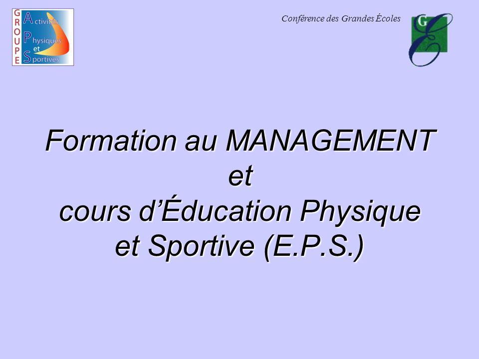 Conférence des Grandes Écoles Formation au MANAGEMENT et cours dÉducation Physique et Sportive (E.P.S.)