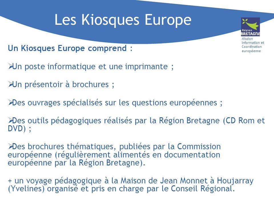 Mission Information et Coordination européenne Les Kiosques Europe Un Kiosques Europe comprend : Un poste informatique et une imprimante ; Un présento