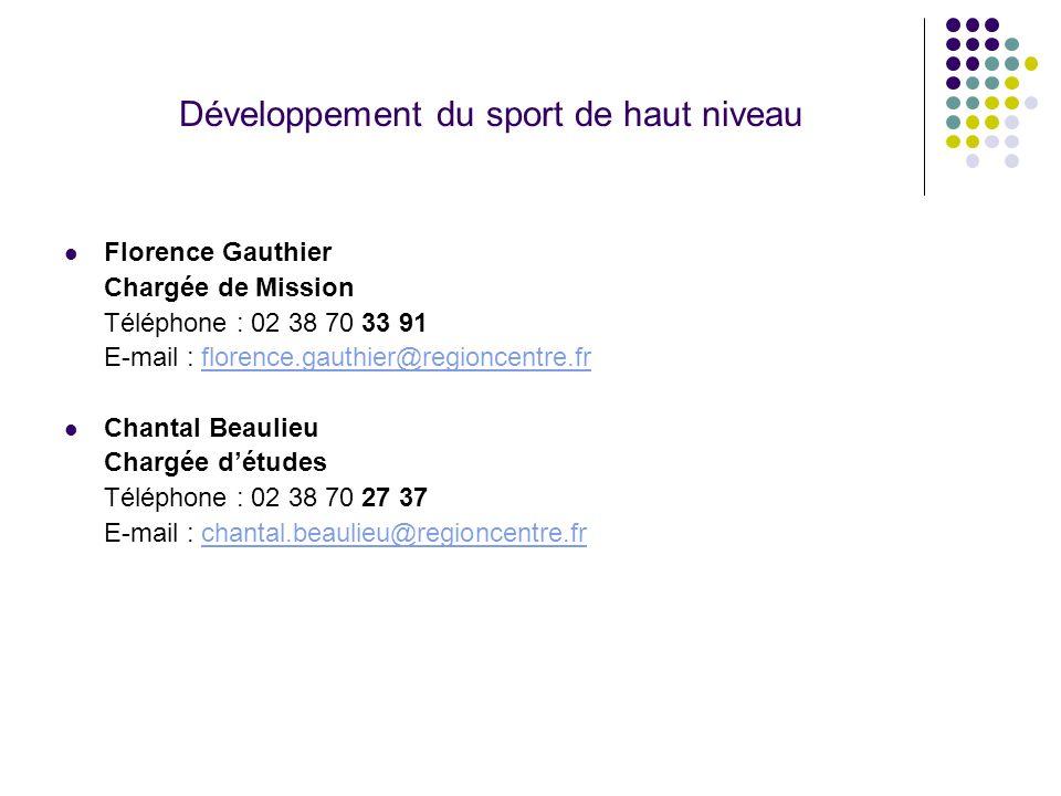 Développement du sport de haut niveau Florence Gauthier Chargée de Mission Téléphone : 02 38 70 33 91 E-mail : florence.gauthier@regioncentre.frfloren