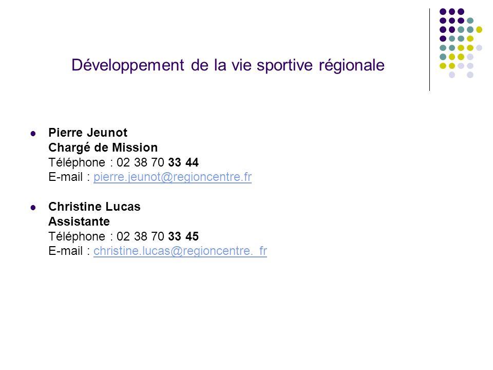 Développement de la vie sportive régionale Pierre Jeunot Chargé de Mission Téléphone : 02 38 70 33 44 E-mail : pierre.jeunot@regioncentre.frpierre.jeu