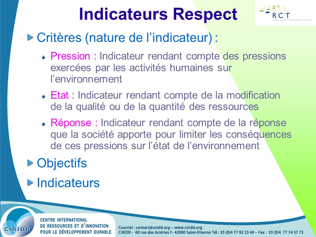 Indicateurs Respect Critères (nature de lindicateur) : Pression : Indicateur rendant compte des pressions exercées par les activités humaines sur lenv