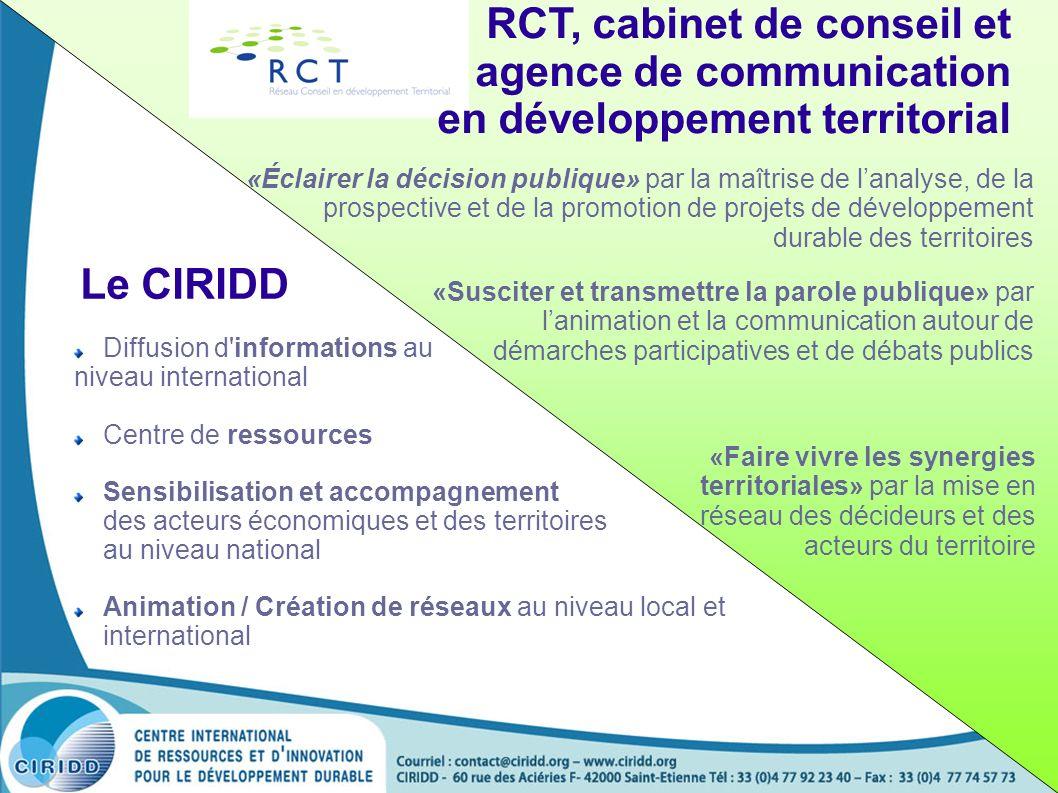Le CIRIDD Diffusion d'informations au niveau international Centre de ressources Sensibilisation et accompagnement des acteurs économiques et des terri