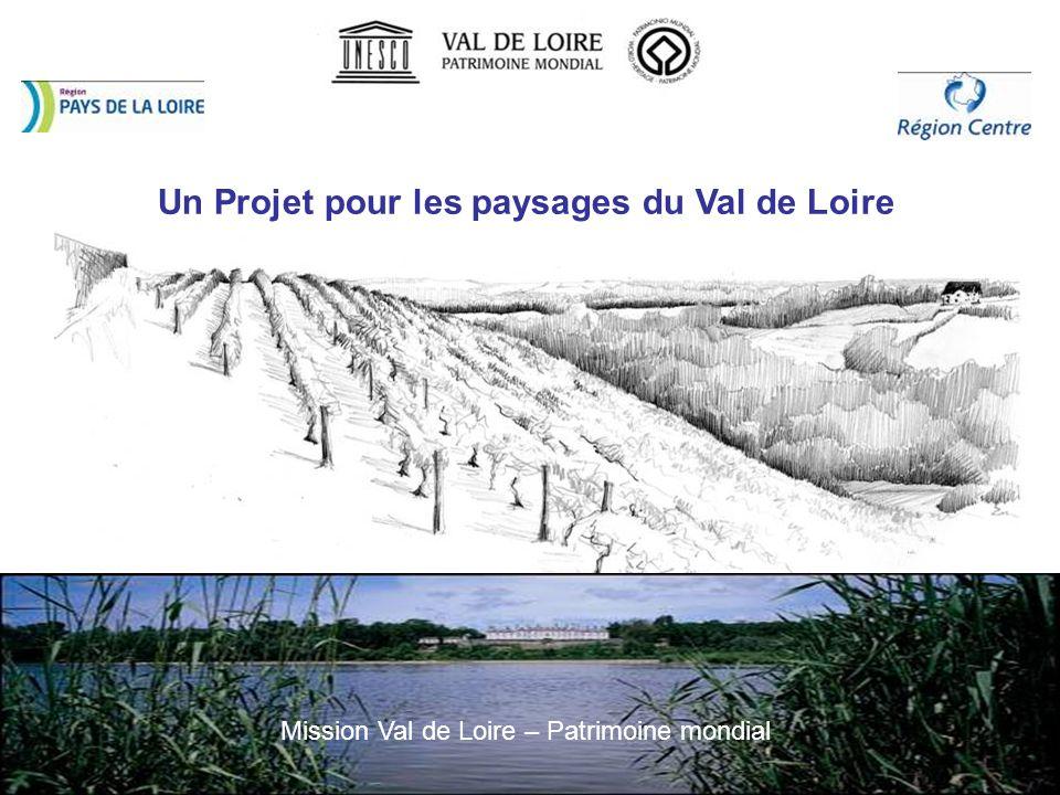Un Projet pour les paysages du Val de Loire Mission Val de Loire – Patrimoine mondial