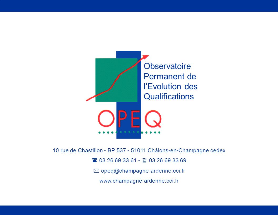 Schéma régional de la formation tout au long de la vie Observatoire Permanent de lEvolution des Qualifications 10 rue de Chastillon - BP 537 - 51011 C