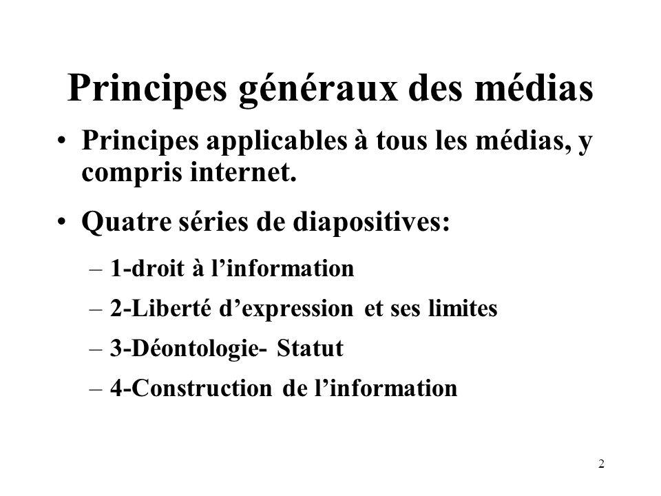 2 Principes généraux des médias Principes applicables à tous les médias, y compris internet.