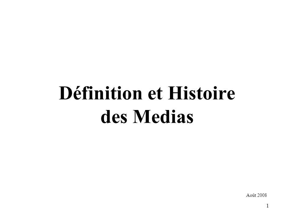 1 Définition et Histoire des Medias Août 2008