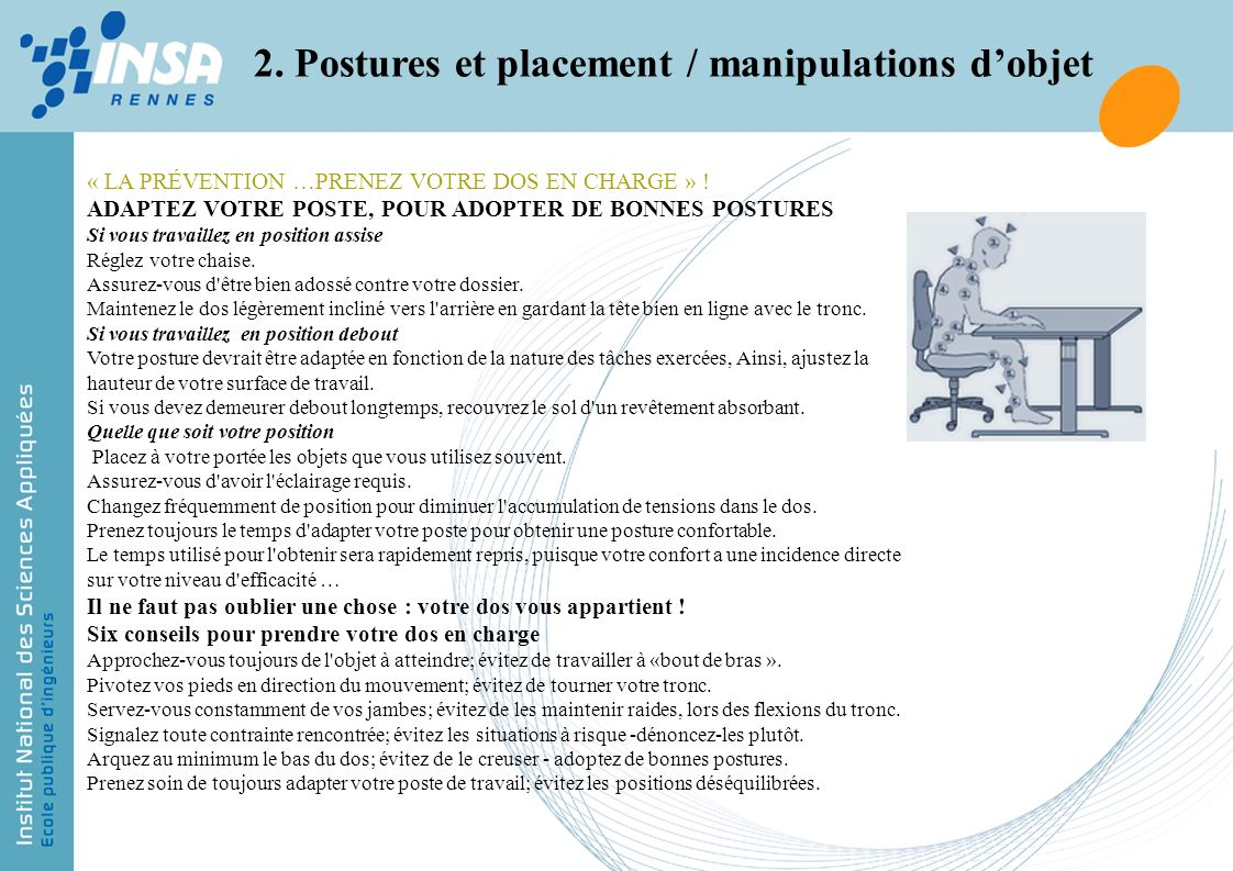 2. Postures et placement / manipulations dobjet « LA PRÉVENTION …PRENEZ VOTRE DOS EN CHARGE » ! ADAPTEZ VOTRE POSTE, POUR ADOPTER DE BONNES POSTURES S