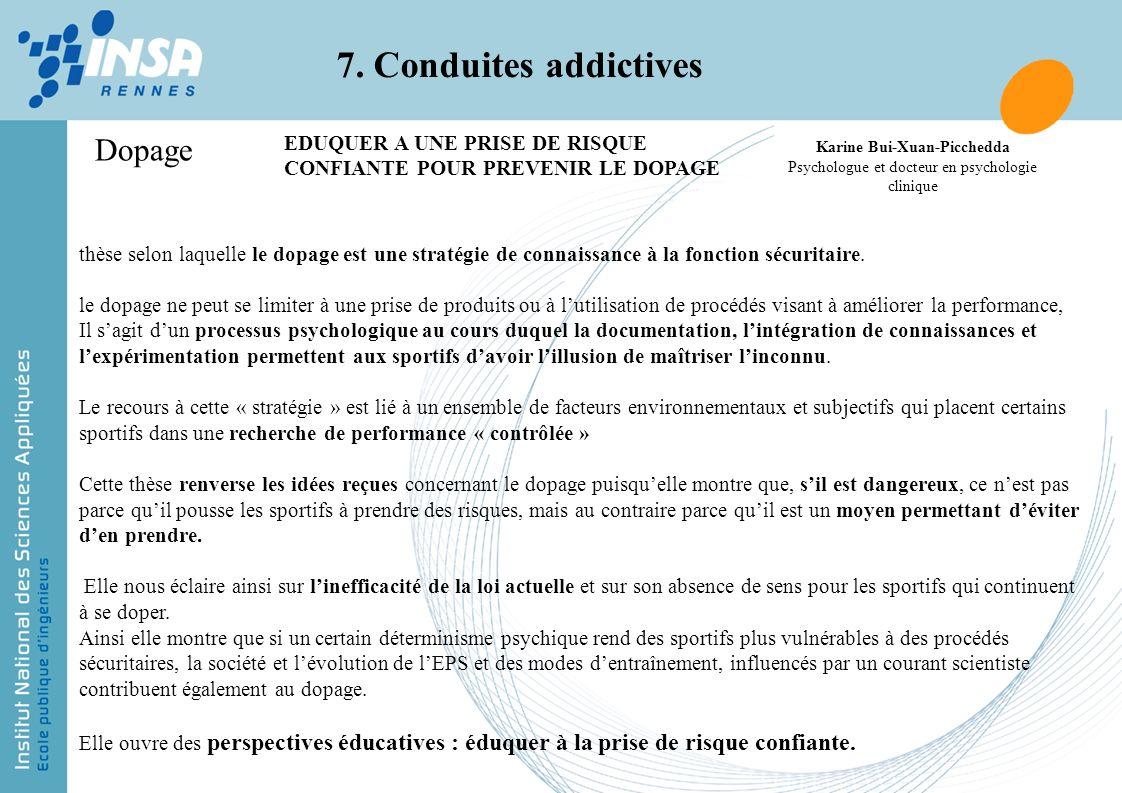 7. Conduites addictives Dopage thèse selon laquelle le dopage est une stratégie de connaissance à la fonction sécuritaire. le dopage ne peut se limite