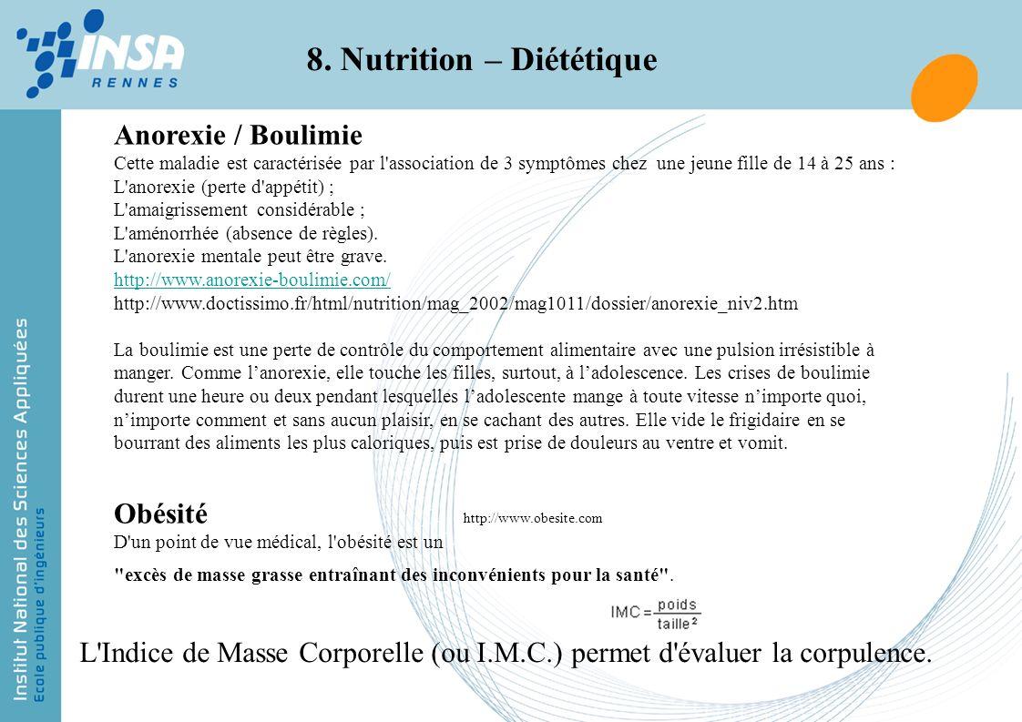Anorexie / Boulimie Cette maladie est caractérisée par l'association de 3 symptômes chez une jeune fille de 14 à 25 ans : L'anorexie (perte d'appétit)