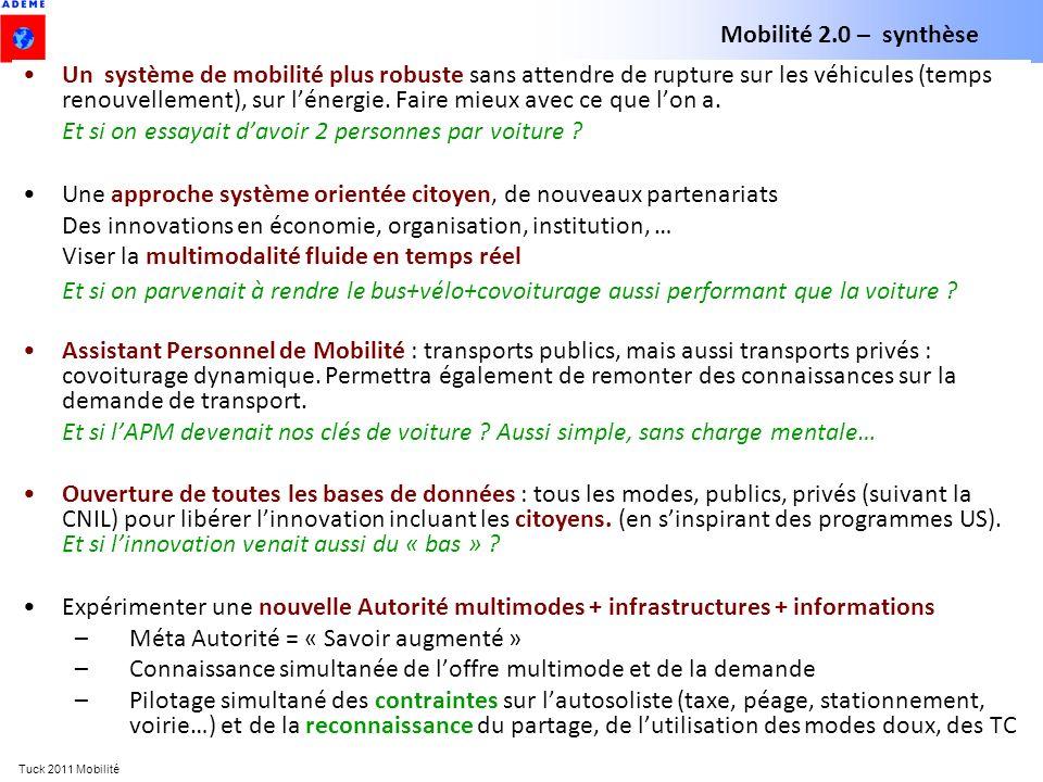 Tuck 2011 Mobilité Un système de mobilité plus robuste sans attendre de rupture sur les véhicules (temps renouvellement), sur lénergie. Faire mieux av