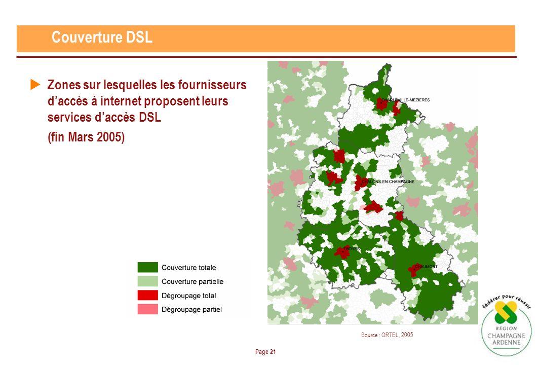 Page 21 Couverture DSL Zones sur lesquelles les fournisseurs daccès à internet proposent leurs services daccès DSL (fin Mars 2005) Source : ORTEL, 2005