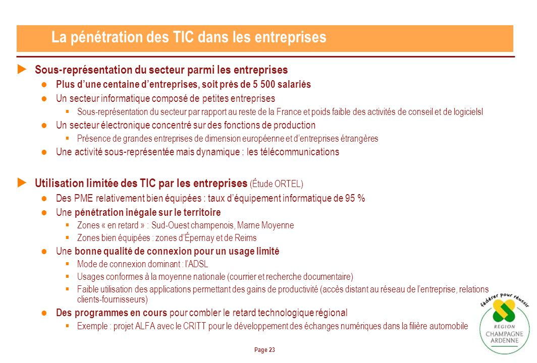 Page 23 Sous-représentation du secteur parmi les entreprises Plus dune centaine dentreprises, soit près de 5 500 salariés Un secteur informatique comp