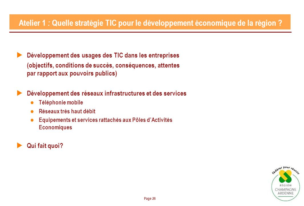 Page 26 Atelier 1 : Quelle stratégie TIC pour le développement économique de la région ? Développement des usages des TIC dans les entreprises (object