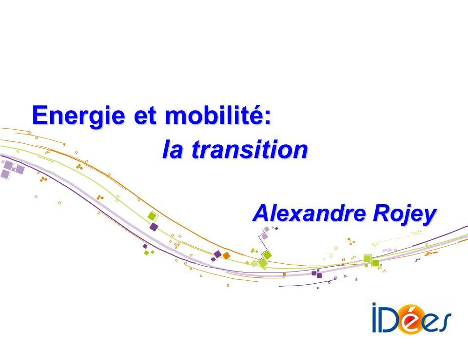 Energie et mobilité: la transition Alexandre Rojey