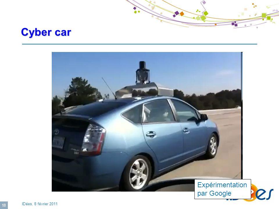 IDées, 8 février 2011 18 Cyber car Expérimentation par Google